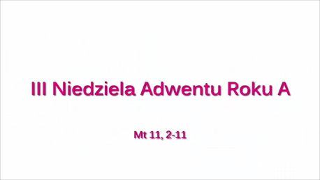 NSŻ #3: III Niedziela Adwentu Roku A – Ks. Jacek Kucharski