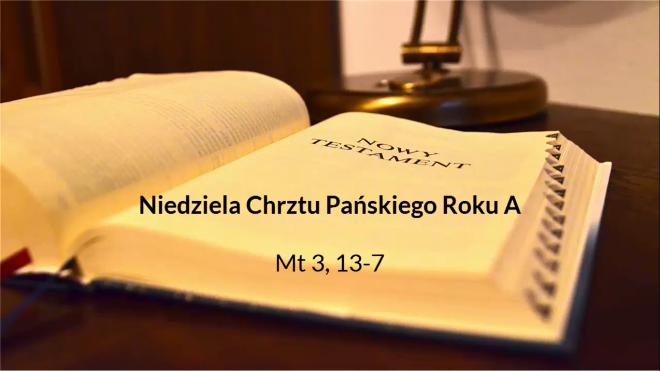 NSŻ #7: Niedziela Chrztu Pańskiego Roku A – ks. Marek Dziewiecki