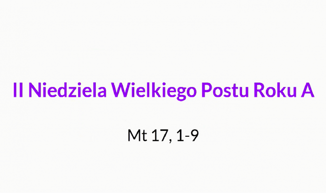 NSŻ #16: II Niedziela Wielkiego Postu Roku A – Ks. Wojciech Wojtyła