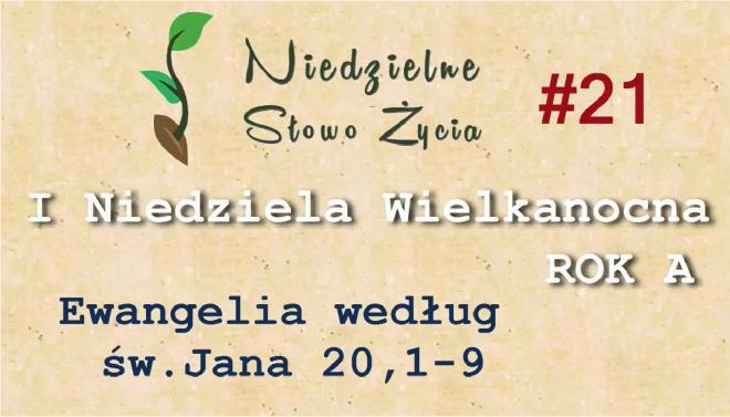 NSŻ #21: I Niedziela Wielkanocna, Rok A – Bp Adam Odzimek